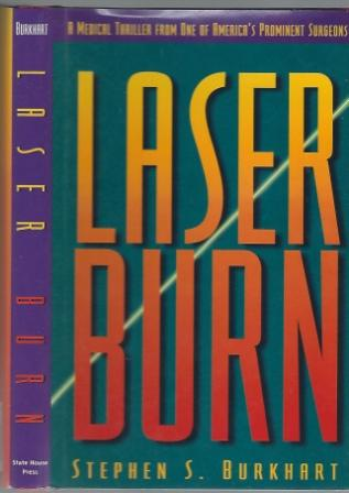 Image for Laser Burn:  A Medical Thriller by One of America's Prominent Surgeons