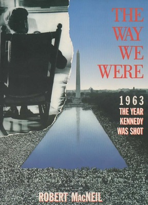 Image for The Way We Were 1963: the Year Kennedy Was Shot