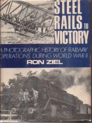 Image for Steel Rails To Victory: A Photographic History Of Railway Operations During World War II