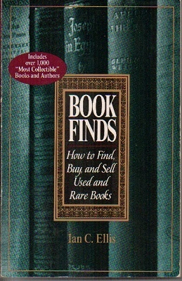Image for Book Finds: How To Find, Buy, And Sell Used And Rare Books