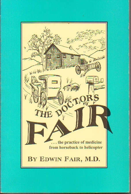 Image for The Doctors Fair...the Practice Of Medicine From Horseback To Helicopter