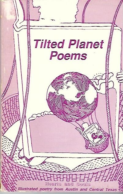 Image for Tilted Planet Poems, Hearts And Souls Illustrated Poetry from Austin and Central Texas