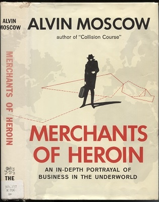 Image for Merchants Of Heroin An In-Depth Portrayal of Business in the Underworld