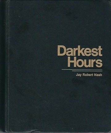 Image for Darkest Hours A Narrative Encyclopedia of Worldwide Disasters from Ancient Times to the Present