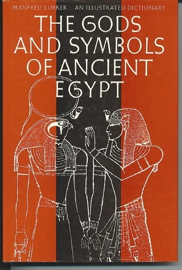 Image for The Gods And Symbols Of Ancient Egypt An Illustrated Dictionary