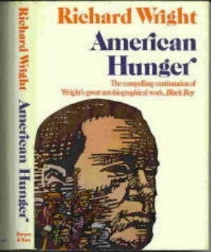 "Image for American Hunger The Compelling Continuation of Wright's Great Autobiographical Work ""Black Boy"""