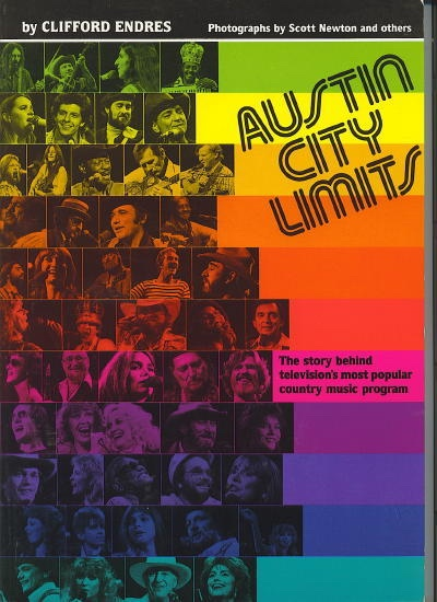 Image for Austin City Limits The Story Behind Television's Most Popular Country Music Program