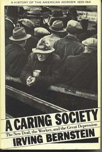 Image for A Caring Society The New Deal, the Worker, and the Great Depression: a History of the American Worker 1933-1941