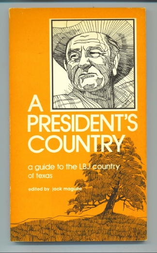 Image for A President's Country A Guide to the LBJ Country of Texas