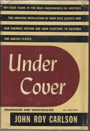 Image for Under Cover My Four Years in the Nazi Underworld of America