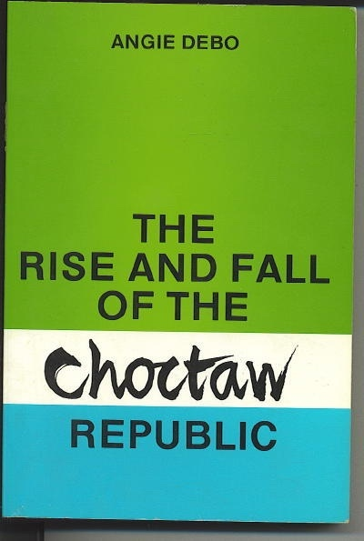 Image for The Rise And Fall Of The Choctaw Republic