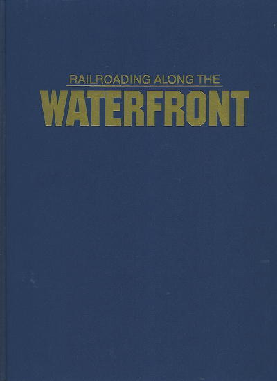 Image for Railroading Along The Waterfront