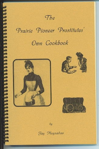 Image for The Prairie Pioneer Prostitutes' Own Cookbook