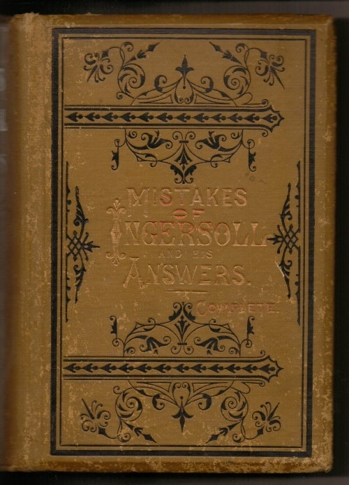 Image for Mistakes Of Ingersoll And His Answers Complete