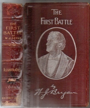 Image for The First Battle, A Story Of The Campaign Of 1896 Together with a Collection of His Speeches and a Biographical Sketch by His Wife