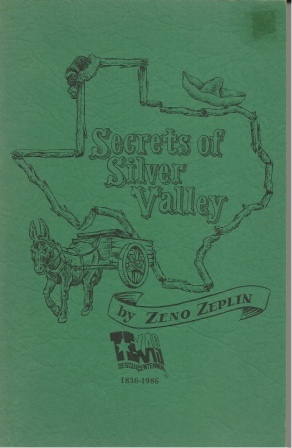 Image for Secrets Of Silver Valley An Official Texas Sesquicentennial Commemorative