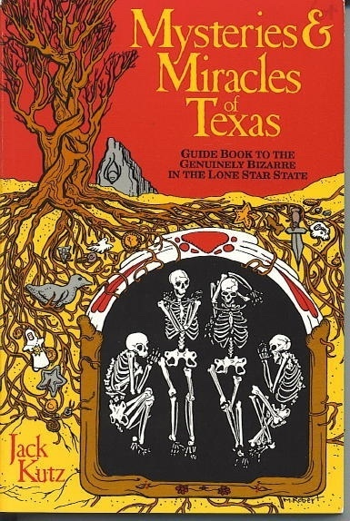 Image for Mysteries And Miracles Of Texas Guide Book to the Genuinely Bizarre in the Lone Star State