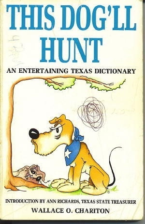 Image for This Dog'll Hunt An Entertaining Texas Dictionary