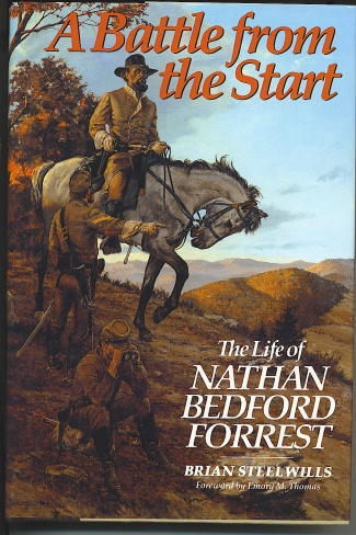 Image for A Battle From The Start The Life of Nathan Bedford Forrest