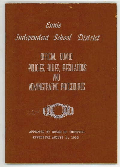 Image for Ennis Independent School District Official Board Policies, Rules, Regulations And Administrative Procedures Approved by Board of Trustees, Effective August 3, 1965