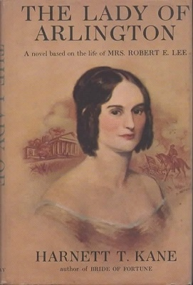 Image for The Lady Of Arlington A Novel Based on the Life of Mrs. Robert E. Lee