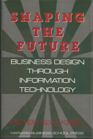 Image for Shaping The Future, Business Design Through Information Technology