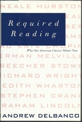 Image for Required Reading Why Our American Classics Matter Now