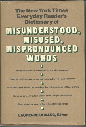 Image for The New York Times Everyday Reader's Dictionary Of Misunderstood, Misused, Mispronounced Words
