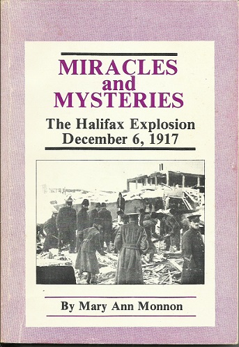 Image for Miracles And Mysteries: The Halifax Explosion December 6, 1917