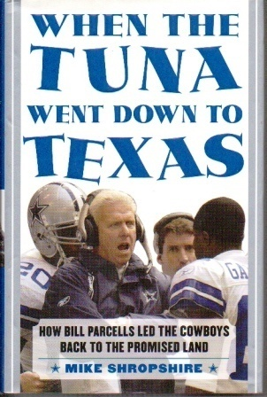 Image for When The Tuna Went Down To Texas How Bill Parcells Led the Cowboys Back to the Promised Land