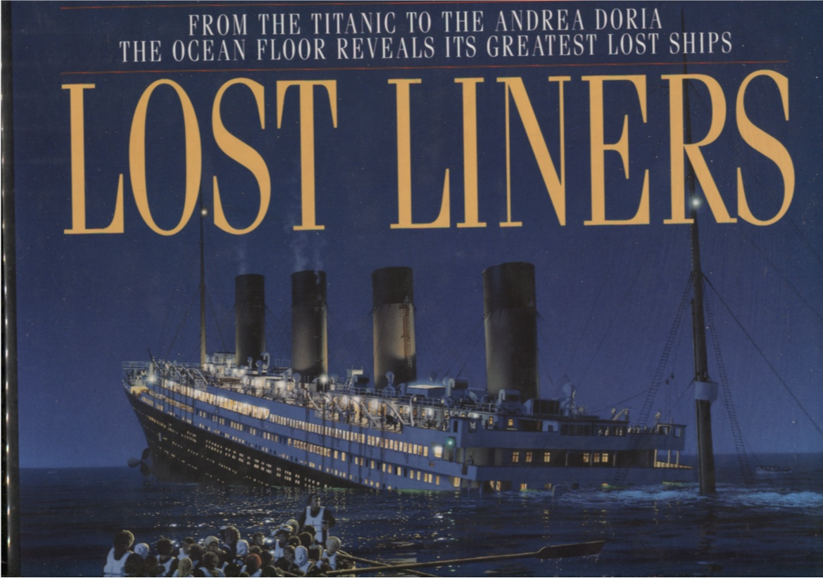 Image for Lost Liners From the Titanic to the Andrea Doria the Ocean Floor Reveals its Greatest Ships