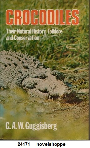 Image for Crocodiles The Natural History, Folklore and Conservation