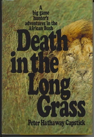 Image for Death In The Long Grass A Big Game Hunter's Adventures in the African Bush