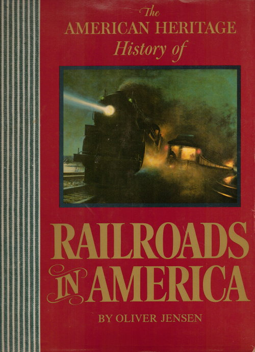 Image for The American Heritage History Of Railroads In America