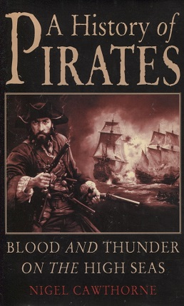 Image for A History Of Pirates Blood and Thunder on the High Seas