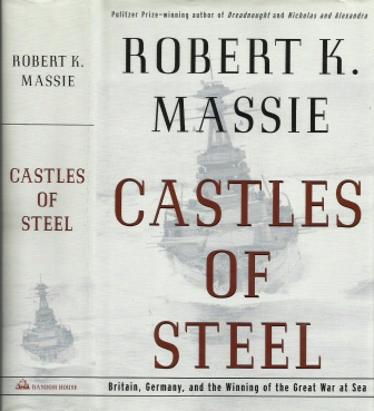 Image for Castles Of Steel -- Britain, Germany, And The Winning Of The Great War At Sea