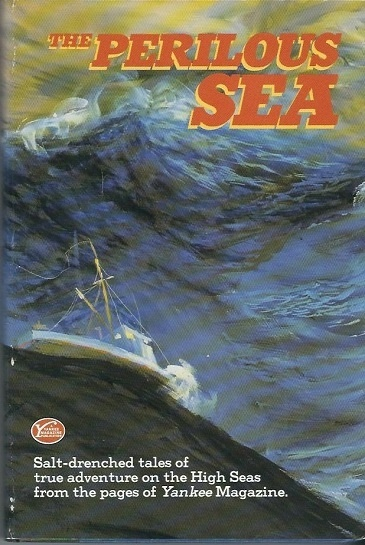 Image for The Perilous Sea The Salt-Drenched Tales of True Adventure on the High Seas from the Pages of Yankee Magazine