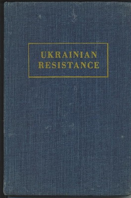 Image for Ukrainian Resistance: The Story Of The Ukrainian National Liberation Movement In Modern Times