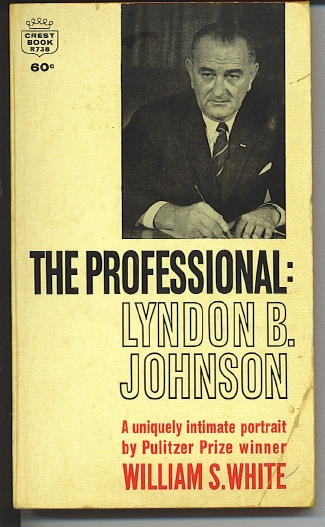 Image for The Professional: Lyndon B. Johnson A Uniquely Intimate Portrait