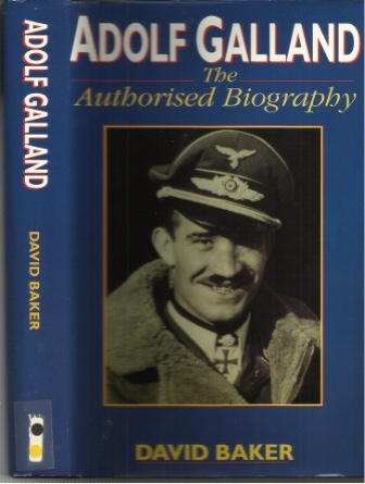 Image for Adolf Galland The Authorised Biography