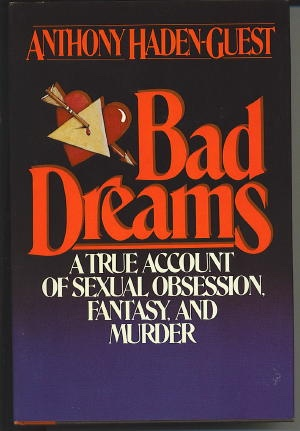 Image for Bad Dreams A True Account of Sexual Obsession, Fantasy, and Murder