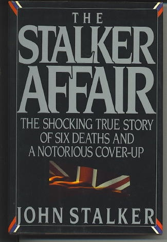 Image for The Stalker Affair The Shocking True Story of Six Deaths and a Notorious Cover-Up