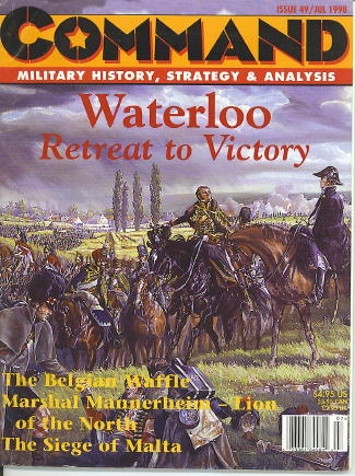 Image for Command Military History, Strategy & Analysis, Issue 49 / July 1998 Waterloo, Retreat to Victory