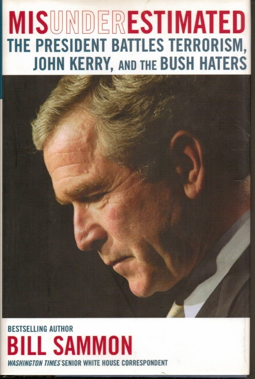 Image for Misunderestimated [George W. Bush] The President Battles Terrorism, John Kerry, and the Bush Haters