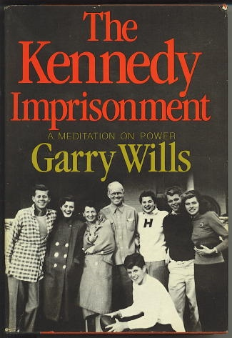 Image for The Kennedy Imprisonment A Meditation on Power