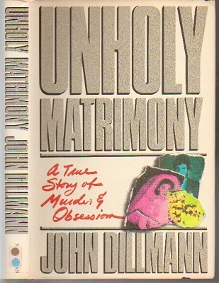 Image for Unholy Matrimony - A True Story Of Murder And Obsession