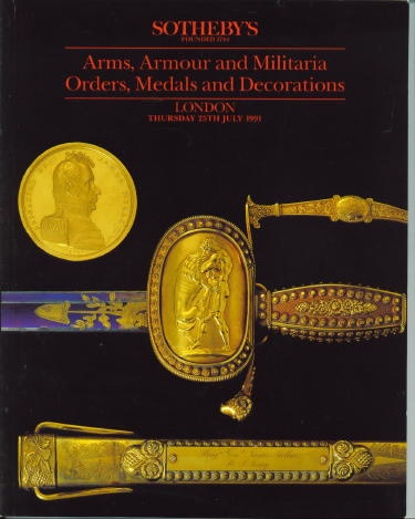 Image for Sotheby's Auction Catalog Arms, Armour And Militaria; Orders, Medals And Decorations