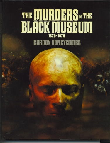 Image for The Murders Of The Black Museum 1870-1970