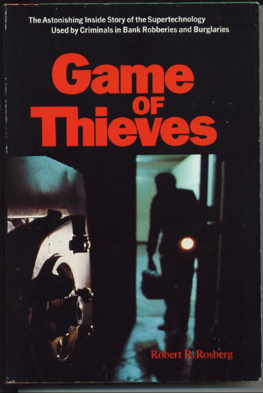 Image for Game Of Thieves The Astonishing Inside Story of the Supertechnology Used by Criminals in Bank Robberies and Burglaries