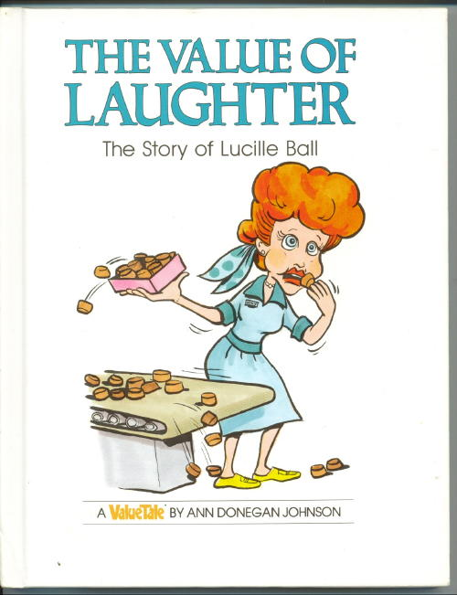 Image for Value Of Laughter, The Story of Lucille Ball